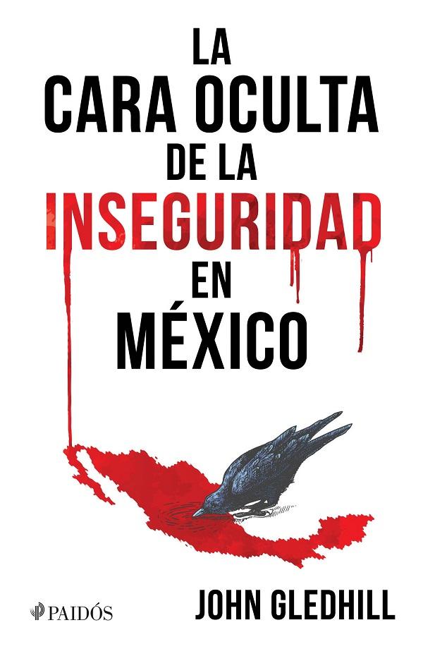 la-cara-oculta-de-la-inseguridad-en-mexico-un-libro-para-entender-la-violencia