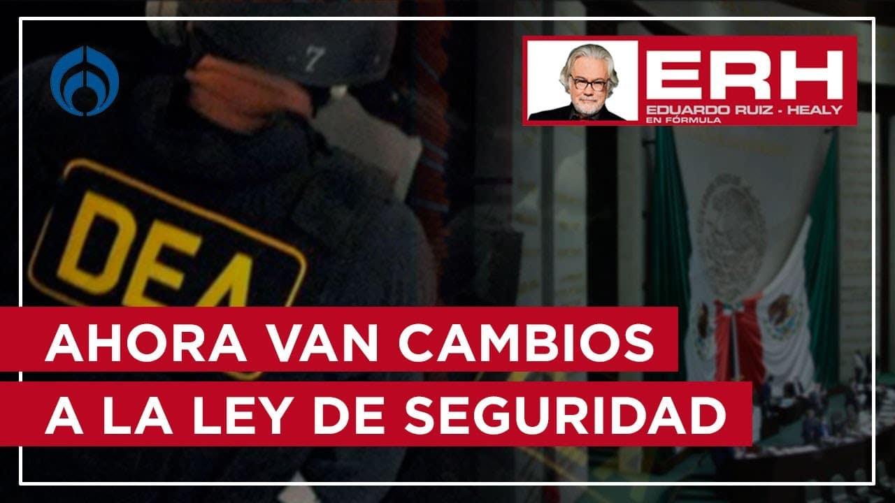 Ahora van cambios a la Ley de Seguridad - Eduardo Ruiz-Healy En Fórmula