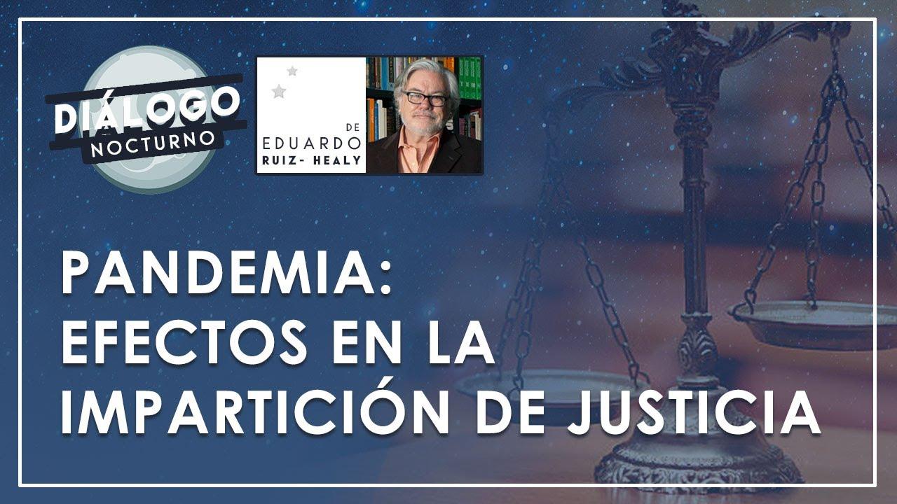 La pandemia y sus efectos sobre la impartición de la justicia en México - Diálogo Nocturno