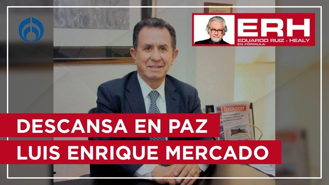 Descansa en paz Luis Enrique Mercado. Colaborador de mi programa durante 25 años - Eduardo Ruiz-Healy En Fórmula