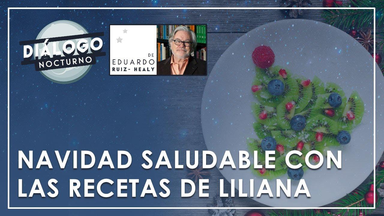 Navidad Saludable con las recetas de Liliana - Diálogo Nocturno