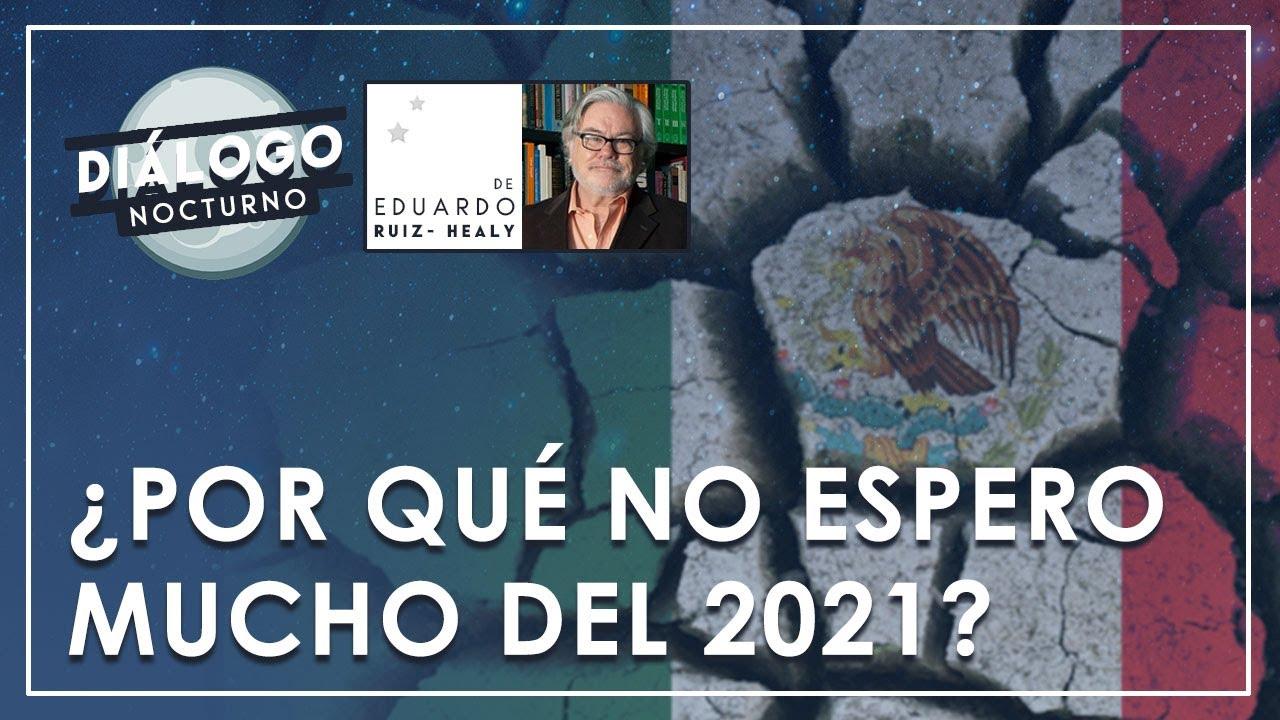 ¿Por qué no espero mucho del 2021? - Diálogo Nocturno
