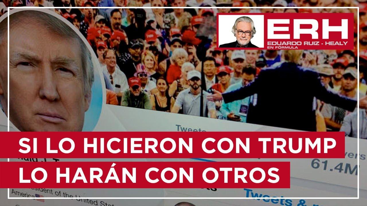 Si lo hicieron con Trump pueden con otros que abusen de su libertad de expresión - Eduardo Ruiz-Healy En Fórmula