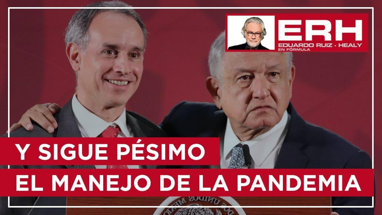 Sigue pésimo el manejo de la pandemia en México ¿Qué pasa? - Eduardo Ruiz-Healy En Fórmula