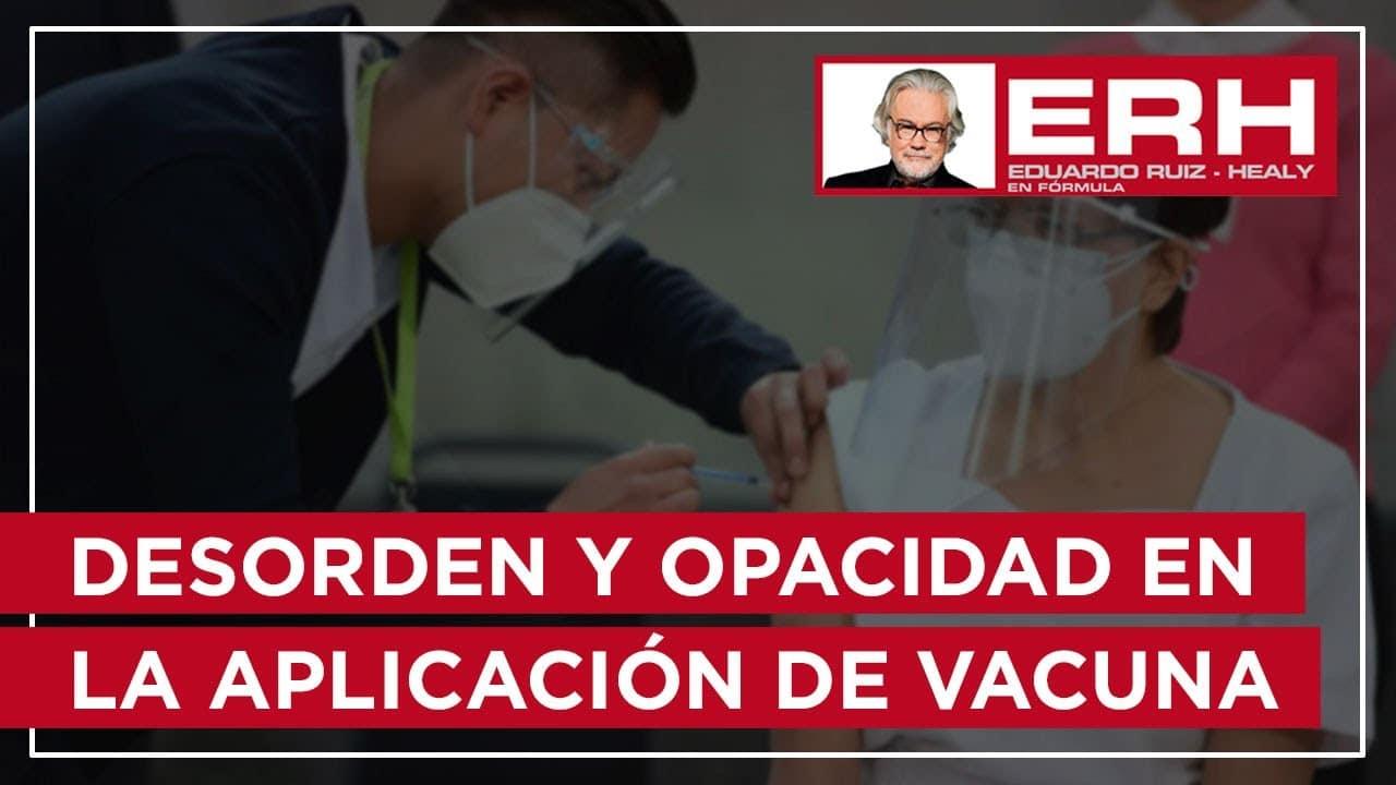 Desorden y opacidad en la aplicación de las vacunas anticovid - Eduardo Ruiz-Healy En Fórmula