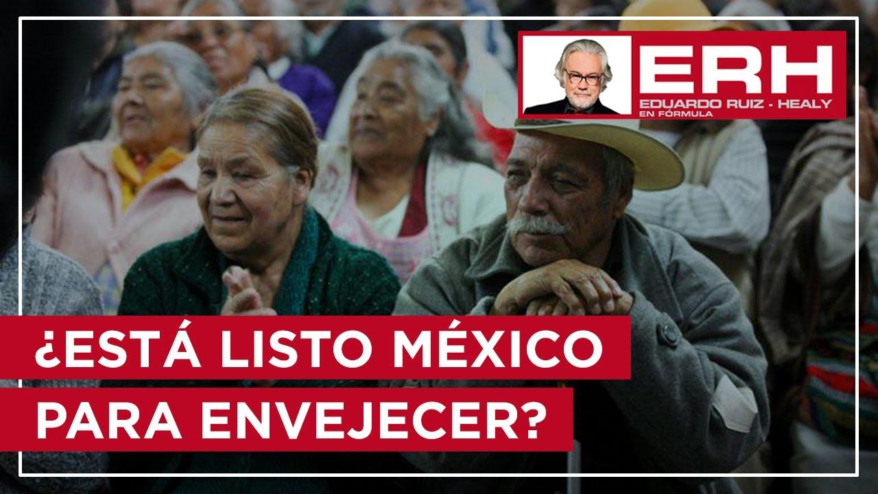 ¿Está listo México para envejecer? - Eduardo Ruiz-Healy En Fórmula