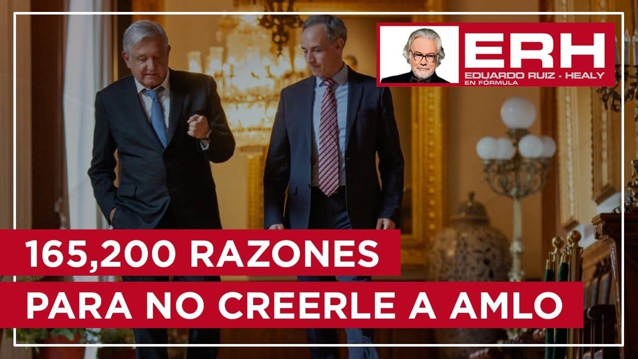 165,200 razones para no creerle a AMLO - Eduardo Ruiz-Healy En Fórmula