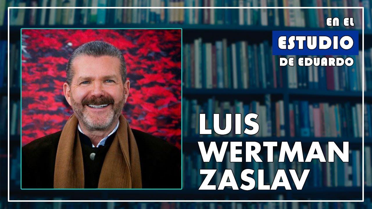 Luis Wertman. Una vida dedicada al bienestar de México - En el Estudio de Eduardo