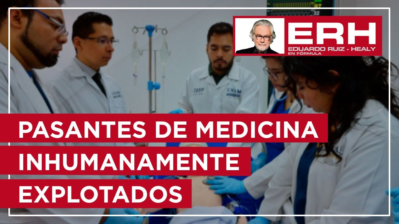 Los pasantes de medicina son inhumanamente explotados por el gobierno - Eduardo Ruiz-Healy En Fórmula