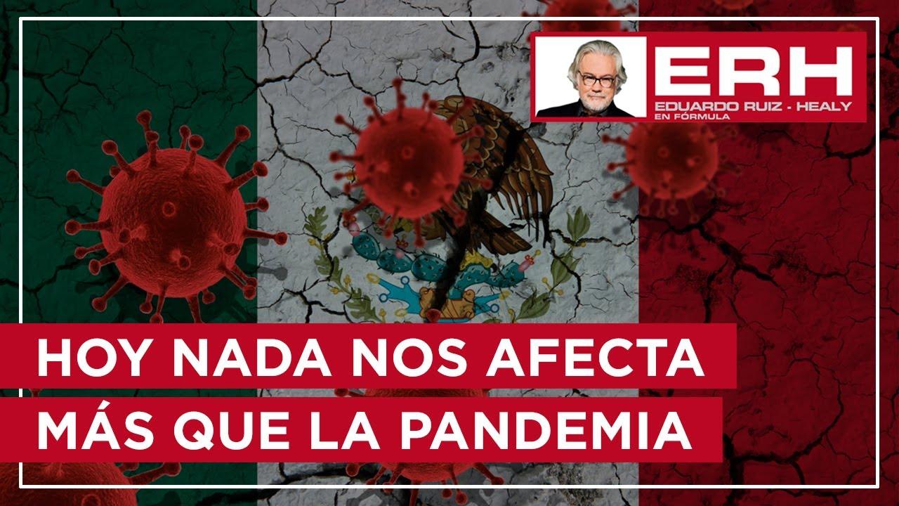Hoy nada afecta más nuestras vidas que la pandemia - Eduardo Ruiz-Healy En Fórmula