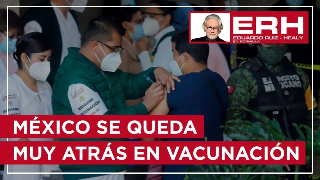 Países con más atraso que México han tenido más éxito en la vacunación - Eduardo Ruiz-Healy En Fórmula