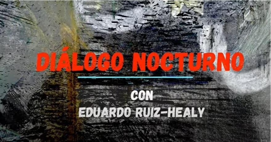 Lunes de Diálogo de Eduardo Ruiz-Healy. Entérate de que opina de los principales asuntos - Diálogo Nocturno